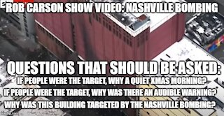 ROB CARSON SHOW: PEOPLE WEREN'T TARGETED IN NASHVILLE. A BUILDING WAS.