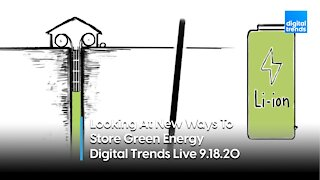 New Forms of Green Energy Storage | Digital Trends Live 9.18.20