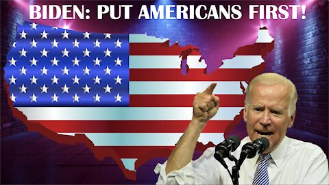 Biden, who are you working for? Put AMERICANS first!