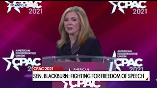 SEN. MARSHA BLACKBURN DELIVERS CPAC SPEECH ON 'FIGHTING FOR FREEDOM OF SPEECH'