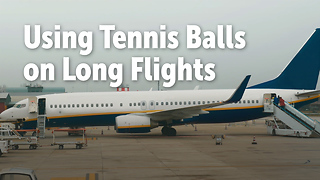 Using Tennis Balls on Long Flights - Video