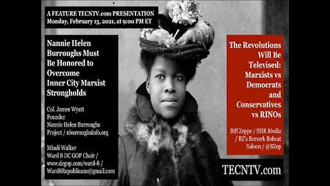 TECNTV.com / Nannie Helen Burroughs Must Be Honored to Overcome Inner City Marxist Strongholds