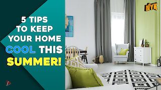 5 Tips To Keep Your Home Cool This Summer :) :)