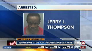 Fort Myers man allegedly threatens man with knife - Video