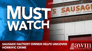 Sausage Factory Owner Helps Uncover Horrific Crime - Video