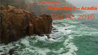 Maine Day 7 - Acadia - Video