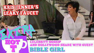 Kris Jenner's Leaky Faucet: Extra Hot T with Bible Girl - Video