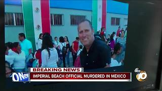 Imperial Beach official murdered in Mexico - Video