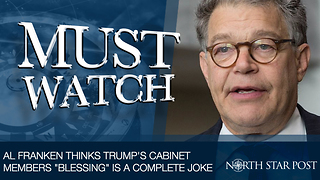"Al Franken Thinks Trump's Cabinet Members ""Blessing"" Is A Complete Joke - Video"