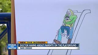 Doctor warns about parents on the playground