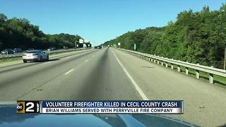 Victim in I-95 crash near Millard Tydings Bridge identified as Perryville volunteer firefighter - Video