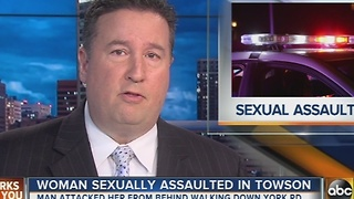 Woman sexually assaulted in Towson - Video