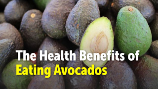 The Health Benefits of Eating Avocados - Video