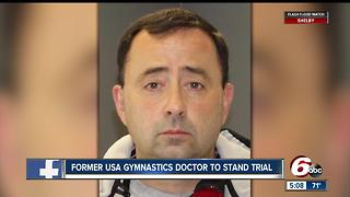 Former USA Gymnastics doctor to stand trial - Video