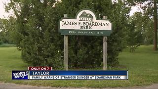 Famiiy warns of stranger danger in Boardman Park in Taylor - Video