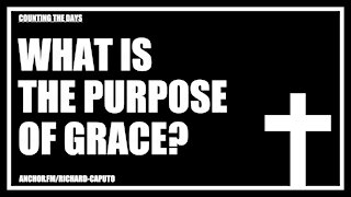 What is the Purpose of Grace?