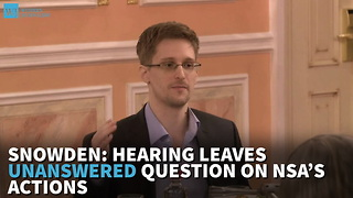 Snowden: Hearing Leaves Unanswered Question On NSA's Actions - Video
