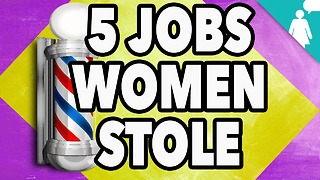 Stuff Mom Never Told You: 5 Jobs Women Stole from Men - Video