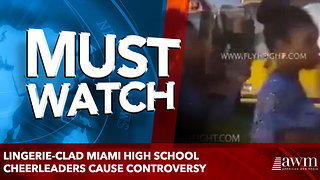 Lingerie-clad Miami high school cheerleaders cause controversy - Video