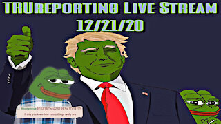 "TRUreporting Live Stream 12/21/20 "" Don't Lose Faith"" ""Hold The Line"""