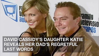 David Cassidy's Daughter Katie Reveals Her Dad's Regretful Last Words - Video