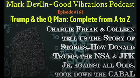 Charlie Freak and Mark Devlin: Trump & the Q Plan: Complete from A to Z