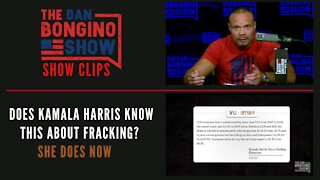 Does Kamala Harris Know This About Fracking? She Does Now - Dan Bongino Show Clips