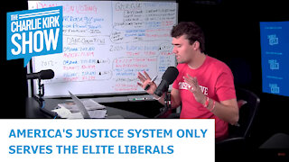 AMERICA'S JUSTICE SYSTEM ONLY SERVES THE ELITE LIBERALS