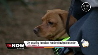 City creating Homeless Navigation Center for homeless - Video