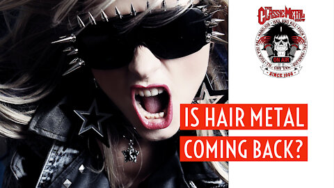 CMS | Is Hair Metal Coming Back?