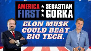 Elon Musk could beat Big Tech. Charlie Kirk with Sebastian Gorka on AMERICA First