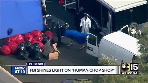 "FBI shines light on ""human chop shop"" in Phoenix"