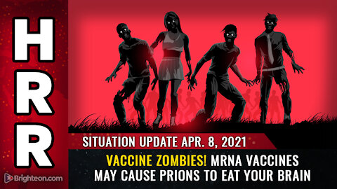 VACCINE ZOMBIES! mRNA vaccines may cause PRIONS to eat your brain