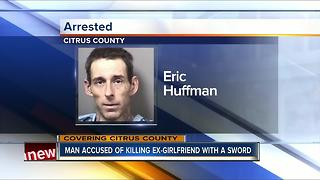 Deputies: Hernando man arrested after stabbing ex-girlfriend to death with large sword - Video