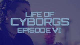 Life of Cyborgs episode 6: The cybernetic magician - Video