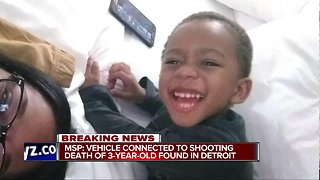 MSP: Vehicle connected to shooting death of 3-year-old found in Detroit