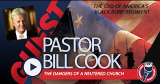 Pastor Bill Cook | The Dangers of a Neutered and Politically-Correct Church