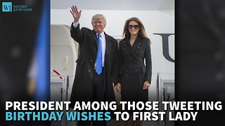 President Among Those Tweeting Birthday Wishes To First Lady - Video