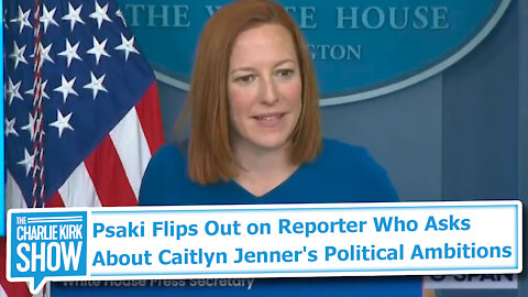 Psaki Flips Out on Reporter Who Asks About Caitlyn Jenner's Political Ambitions