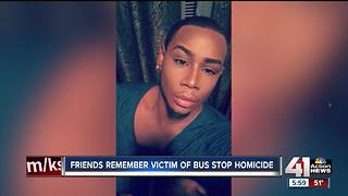 Friends remember victim of bus stop homicide