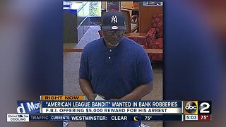 """American League Bandit"" wanted in Maryland bank robberies"