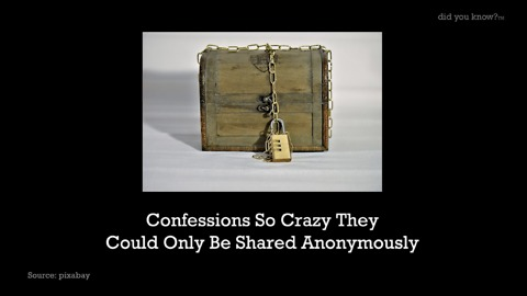 Confessions So Crazy They Could Only Be Shared Anonymously