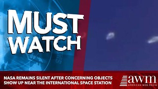 NASA Remains Silent After Concerning Objects Show Up Near The International Space Station - Video