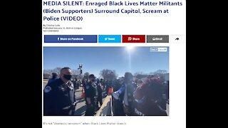MEDIA SILENT: Enraged Black Lives Matter Militants (Biden Supporters) Surround Capitol