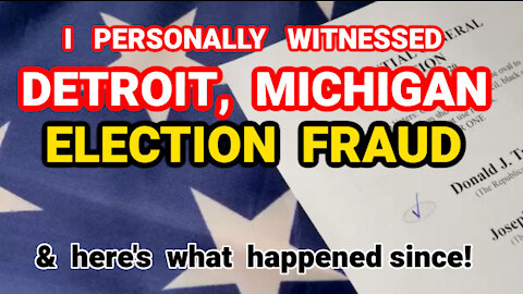 **I** SAW Election Fraud in Wayne County, MICHIGAN. Here's What Happened...