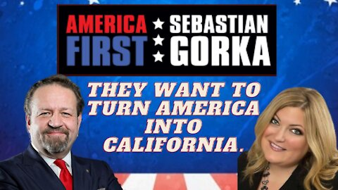They want to turn America into California. Jennifer Horn with Sebastian Gorka on AMERICA First