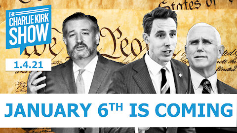 The Charlie Kirk Show - January 6th Is Coming