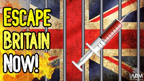 ESCAPE Britain NOW! - Britons BANNED From Leaving Country! - Vaccine Passports COMING SOON!