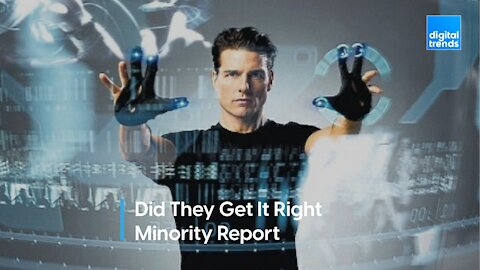 Did they get it right? Minority Report