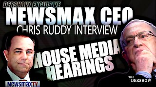 MUST SEE interview with NEWSMAX CEO Chris Ruddy about the House Media Hearings.